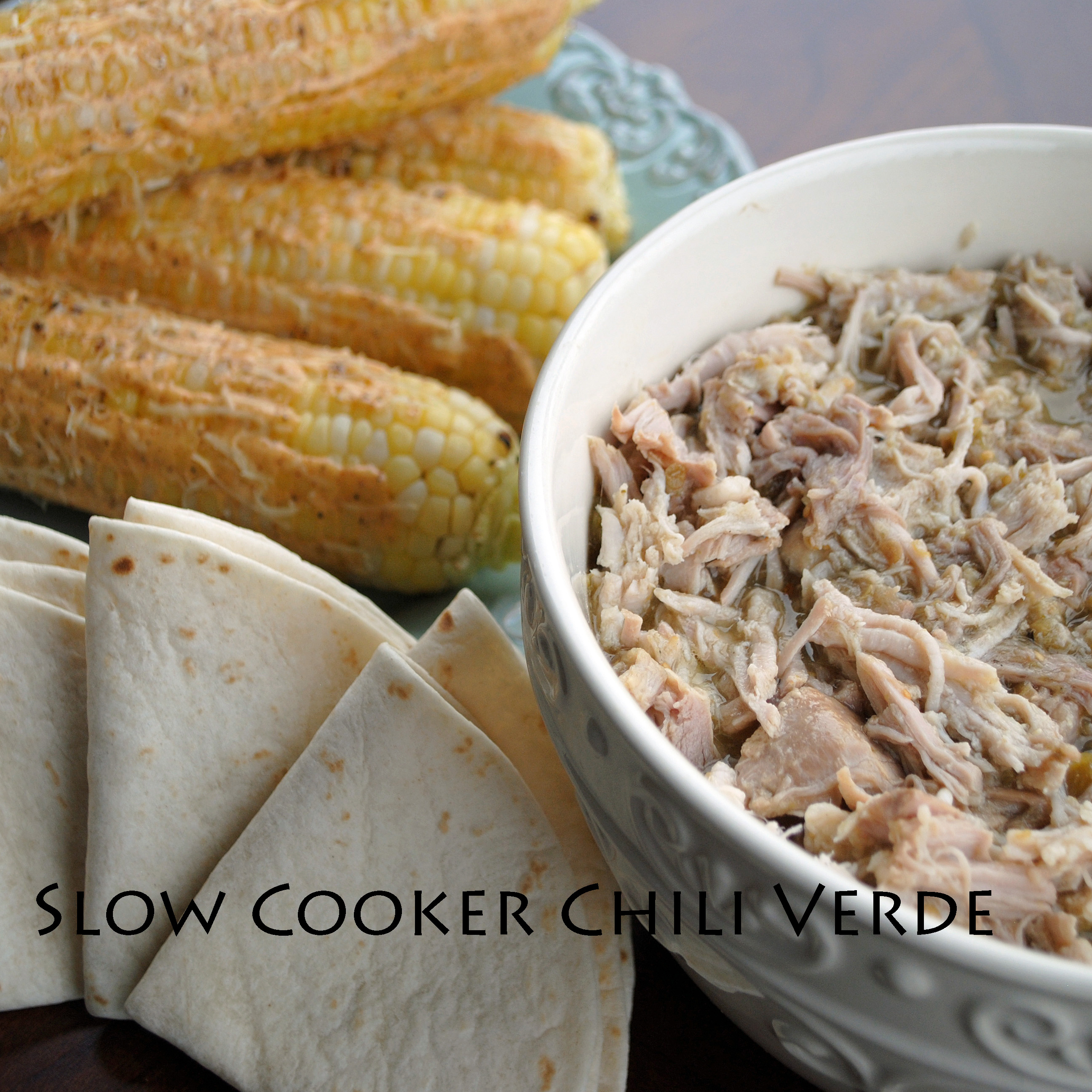 Slow Cooker Pork Chile Verde, Mexican Street Corn & Sopapilla ...